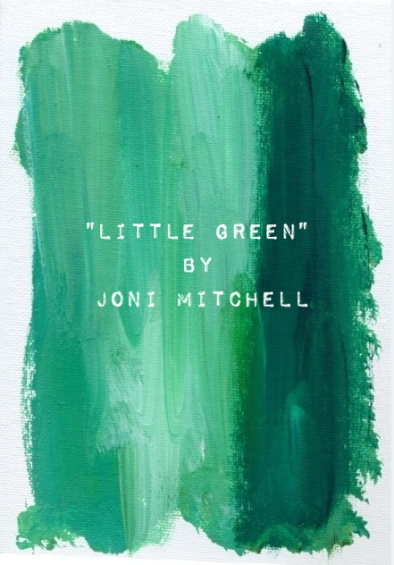 Joni Mitchell Little Green